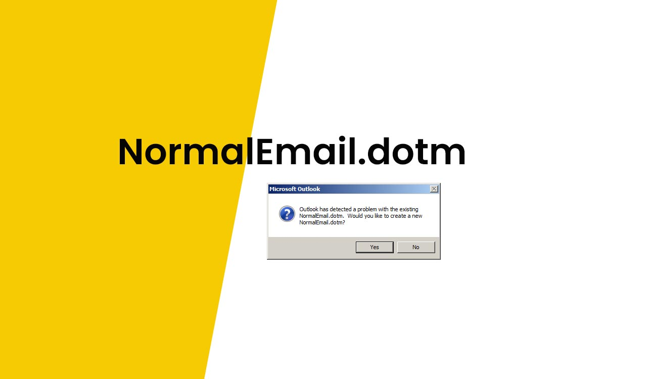 What is NormalEmail.dotm in Outlook