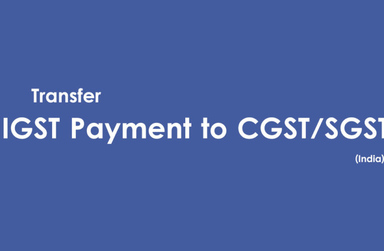 Transfer IGST Cash to CGST/SGST