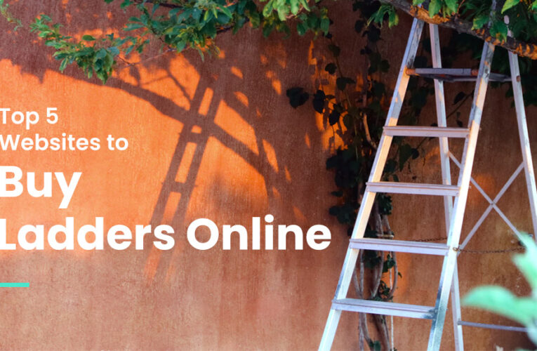 Top 5 Websites to Buy Aluminium Ladders Online